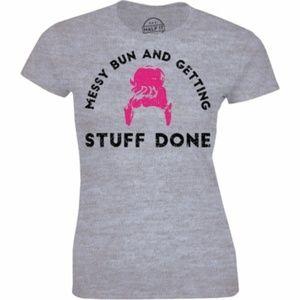 Messy Bun and Getting Stuff Done Women Tee T-shirt